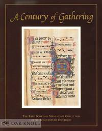 CENTURY OF GATHERING: THE RARE BOOK AND MANUSCRIPT COLLECTION OF ST. BONAVENTURE UNIVERSITY.|A