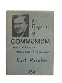 """In Defense of Communism. Against W.Z. Foster's """"New route to socialism"""""""