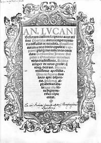 AN. LUCANI BELLORUM CIVILIUM SCRIPTORIS ACCURATISSIMI PHARSALIA: ANTEA TEMPORUM INIURIA...