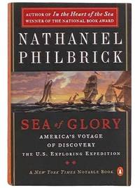Sea of Glory: America's Voyage of Discovery  the US. Exploring Expedition  1838 1842 U. S.