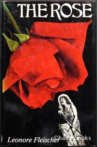 The Rose: A Novel based on the original screenplay by Bo Goldman, Michael Cimino and William Kerby