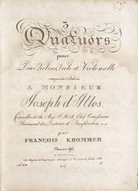 [Op. 90]. 3 Quatuors pour Deux Violons, Viole et Violoncelle composées [!composés] et dediées [!dediés] a Monsieur Joseph d' Illos... Oeuvre 90.. Pr. [blank]. [Parts]