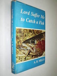 Lord Suffer Me To Catch A Fish