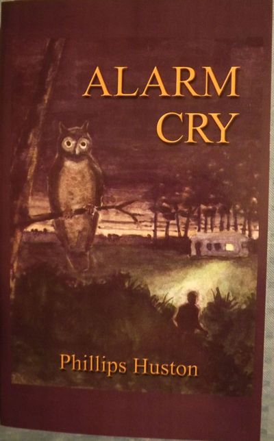 2003. HUSTON, Philips, ALARM CRY. . 8vo., pictorial wraps; 303 pages. First Edition. Signed by Husto...