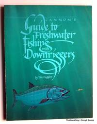 Cannon's Guide to Freshwater Fishing With Downriggers