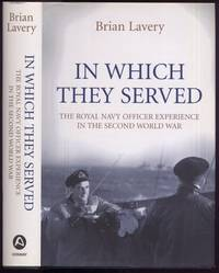In Which They Served. The Royal Navy Officer Experience in the Second World War