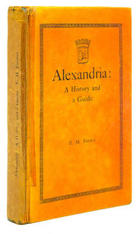 Alexandria: A History and a Guide by  E. M Forster - Second edition, published under the auspices of the Royal Archae - 1938 - from James Cummins Bookseller (SKU: 312275)
