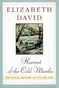 image of HARVEST OF THE COLD MONTHS: The Social History of Ice and Ices.
