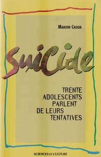 SUICIDE. Trente adolescents parlent de leur tentative