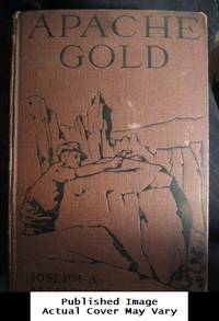 image of Apache Gold: a Story of the Strange Southwest (1925 Edition)