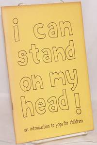 image of I can stand on my head! An introduction to yoga for children