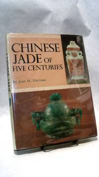 CHINESE JADE OF FIVE CENTURIES by  Joan M HARTMAN - First Edition, First Printing - 1969 - from Horizon Books (SKU: 22166)