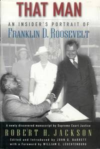 That Man: An Insider's Portrait of Franklin D. Roosevelt by Robert H. Jackson - Hardcover - 2nd Printing - 2003 - from Bookmarc's and Biblio.com