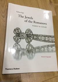 The Jewels of the Romanovs: Family & Court by  Stefano Papi - Hardcover - Revised Edition - 2013 - from 84 Charing Cross Road Books and Biblio.com