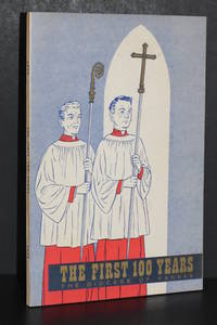 The First 100 Years; Being an Historical Review of the Diocese of Kansas of the Protestant Episcopal Church from its Formation in 1859 to its Centennial in 1959