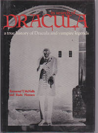 In Search of Dracula : A True History of Dracula and Vampire Legends