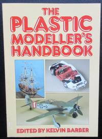 The Plastic Modeller's Handbook by  Kelvin Barber - Paperback - 1990 - from Raffles Bookstore (SKU: Bb2a)