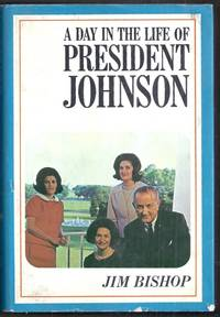 A Day in the Life of President Johnson