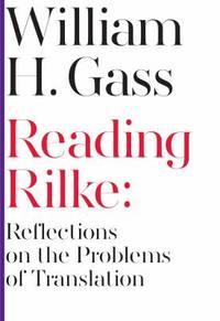 Reading Rilke : Reflections on the Problems of Translation