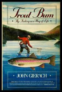 TROUT BUM - Fly Fishing as a Way of Life
