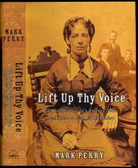 image of Lift Up Thy Voice: The Grimke Family's Journey from Slaveholders to Civil Rights Leaders