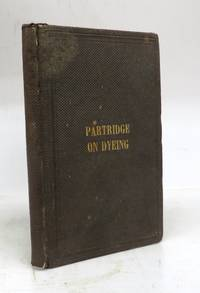 A Practical Treatise of Dying Woollen, Cotton, and Silk