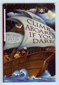 Disney's Climb Aboard if You Dare: Stories from Pirates of the Caribbean