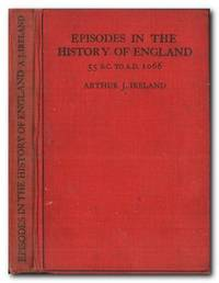 image of Episodes in the History of England Coming of the Romans to the Norman  Conquest 55 B. C, to A. D. 1066