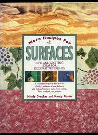 More Recipes for Surfaces: New and Exciting Ideas for Decorative Finishes