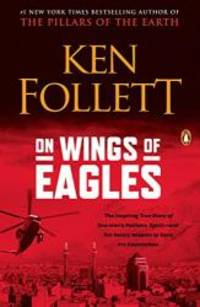 image of On Wings of Eagles: The Inspiring True Story of One Man's Patriotic Spirit--and His Heroic Mission to Save His Countrymen