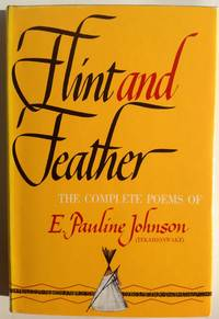 image of Flint and Feather: The Complete Poems of E. Pauline Johnson