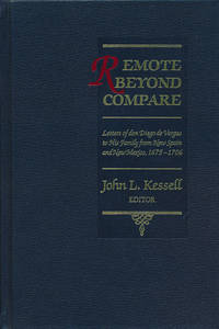Remote Beyond Compare Letters of Don Diego De Vargas to His Family from  New Spain and New...
