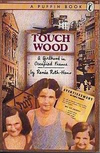 Touch Wood: A Girlhood in Occupied France