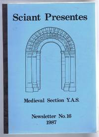 Sciant Presente, Newsletter No. 16 1987, Medieval Section Yorkshire Archaeological Society