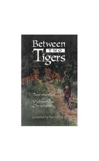 Between Two Tigers: Testimonies of Vietnamese Christians