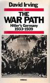 image of The War Path: Hitler's Germany 1933-1939