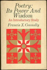 POETRY: ITS POWER AND WISDOM An Introductory Study, Connolly, Francis