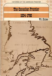The Canadian Frontier 1534-1760 by  W.J Eccles - Paperback - 2nd Printing - 1970 - from Clausen Books, RMABA (SKU: AC2485)