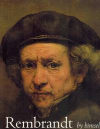 REMBRANDT BY HIMSELF Catalogue to the National Gallery Exhibition