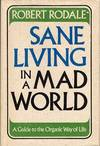 image of Sane Living In A Mad World : A Guide to the Organic Way of Life