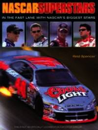 NASCAR Superstars: In the Fast Lane with NASCAR's Biggest Stars by Reid Spencer - Hardcover - 2002-11-01 - from Books Express and Biblio.com