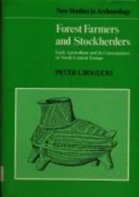 Forest Farmers and Stockherders : Early Agriculture and its Consequences in North-Central Europe