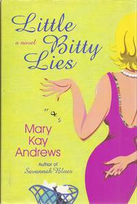 Little Bitty Lies (inscribed) by Andrews, Mary Kay [Kathy Hogan Trochek]