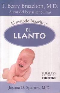 El Llanto: El metodo Brazelton (Spanish Edition)