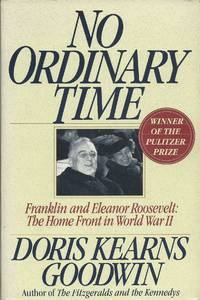 No Ordinary Time: Franklin and Eleanor Roosevelt: The Home Front in World War II by Doris Kearns Goodwin - Paperback - 1994 - from Elk Creek Heritage Books and Biblio.com
