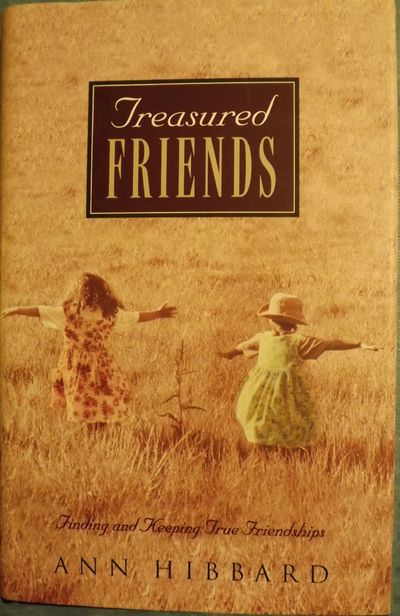 1997. HIBBARD, Ann. TREASURED FRIENDS. : Baker Books, . 8vo., cloth & boards in dust jacket; 206 pag...
