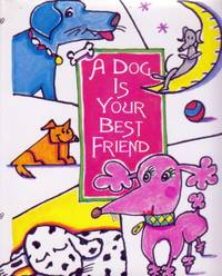 A Dog is Your Best Friend with Jewelry (Petites) by  Paula [Illustrator];  Lois L. [Compiler]; Brinkman - Hardcover - 2000-01-01 - from Kayleighbug Books and Biblio.com