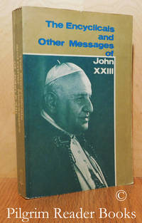 image of The Encyclicals and Other Messages of John XXIII.