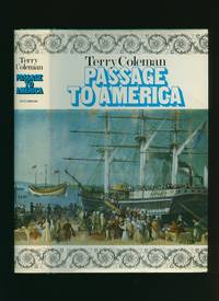 Passage to America; A History of Emigrants From Great Britain and Ireland to America in the Mid-nineteenth Century