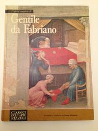 L'Opera Completa Di Gentile Da Fabriano by Micheletti Emma: - First Edition - from Bookfare and Biblio.com